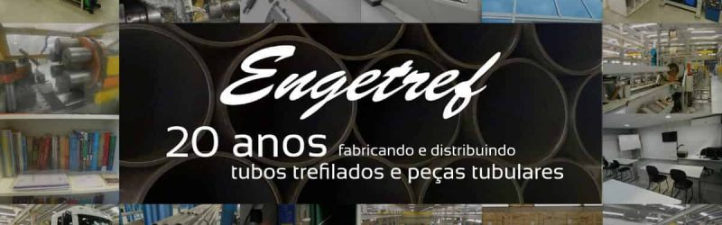 Engetref: 20 anos fabricando e distribuindo tubos trefilados e peças tubulares